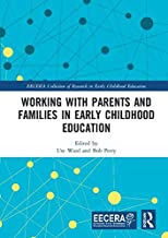 Working with Parents and Families in Early Childhood Education (EECERA Collection of Research in Early Childhood Education)