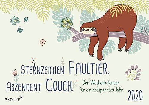 Sternzeichen Faultier. Aszendent Couch.: Der Wochenkalender für ein entspanntes Jahr 2020