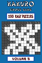 Kakuro Cross Sums - Easy Volume 5: 200 Easy Kakuro Cross Sums