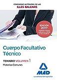 Cuerpo Facultativo Técnico de la de la Comunidad Autónoma de las Illes Balears. Temario de Materias Comunes Volumen 1