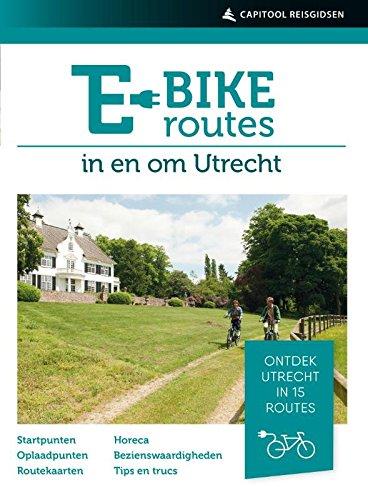 E-bikeroutes in en om Utrecht: Ontdek Utrecht in 15 routes