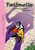 Fantômette 03 - Fantômette contre le géant de Georges Chaulet