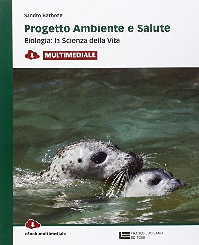 Progetto ambiente e salute. Biologia: la scienza della vita. Per le Scuole superiori. Con e-book. Con espansione online