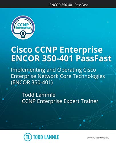Cisco CCNP Enterprise ENCOR 350-401 PassFast: Implementing and Operating Cisco Enterprise Network Core Technologies (ENCOR 350-401) Front Cover