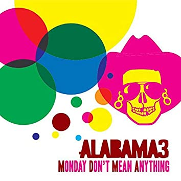 Monday Don't Mean Anything