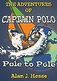 The Adventures of Captain Polo: Pole to Pole (English Edition)