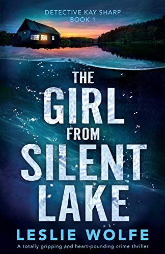 The Girl from Silent Lake: A totally gripping and...