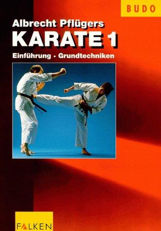 Karate 1: Einführung und Grundtechniken