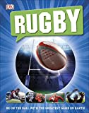 Rugby: Be on the Ball with the Greatest Game on Earth (Dk Introduction) (English Edition)