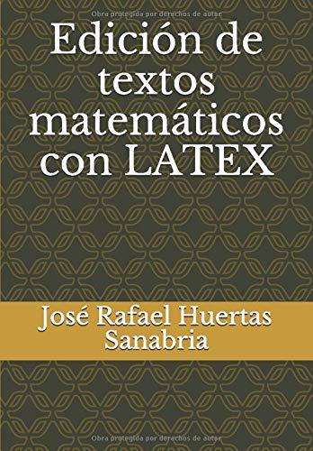 Edición de textos matemáticos con LATEX