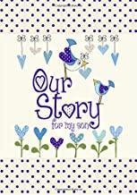 Our Story, for My Son : Memory Journal capturing 18 years of stories & memories of your son