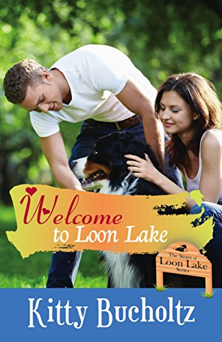 Welcome To Loon Lake by Kitty Bucholtz ebook deal