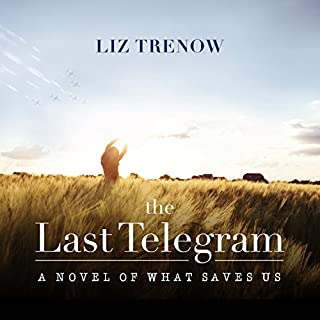 The Last Telegram                   By:                                                                                                                                 Liz Trenow                               Narrated by:                                                                                                                                 Susan Duerden                      Length: 11 hrs and 3 mins     37 ratings     Overall 3.8