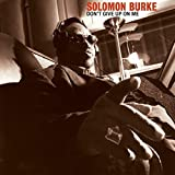 Songtexte von Solomon Burke - Don't Give Up on Me