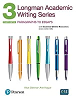 Longman Academic Writing Series 3: Paragraphs to Essays, with Essential Online Resources (4th Edition) by Alice Oshima Ann Hogue(2016-09-26)