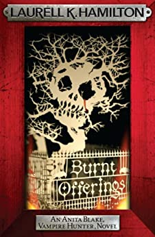 Burnt Offerings (Anita Blake Vampire Hunter Book 7) by [Laurell K. Hamilton]