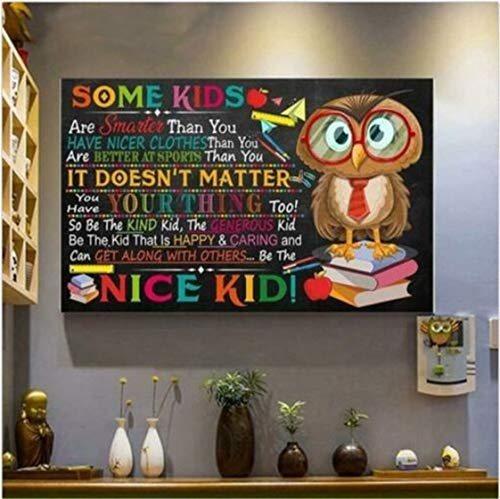 Class Owl Teacher Some Kids are Smarter Than You Be Poster No Frame Or Framed Canvas 0.75 Inch Print in Us Novelty Quote Meaningful, Motivational
