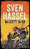 MALEDETTI DA DIO: Edizione italiana (Sven Hassel Libri seconda guerra mondiale)