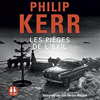 Les pièges de l'exil     Bernie Gunther 11              By:                                                                                                                                 Philip Kerr                               Narrated by:                                                                                                                                 Éric Herson-Macarel                      Length: 10 hrs and 42 mins     Not rated yet     Overall 0.0
