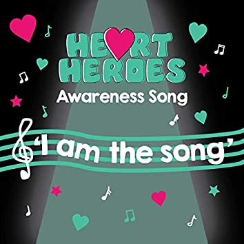 I am the song- Heart Heroes Awareness song