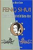 Le Feng shui pour la beauté et le bien-être - La Connaissance secrète des Chinois pour l'harmonie et l'éternelle jeunesse