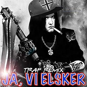 Ja, Vi Elsker (Trap Remix)