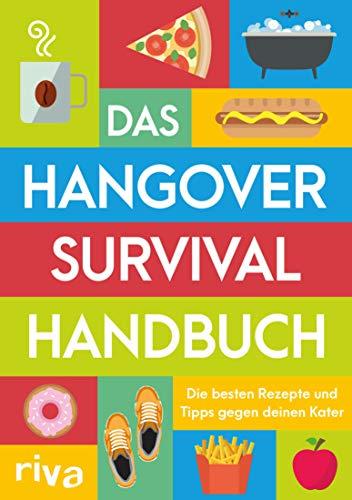 Das Hangover-Survival-Handbuch: Die besten Rezepte und Tipps gegen deinen Kater (German Edition)