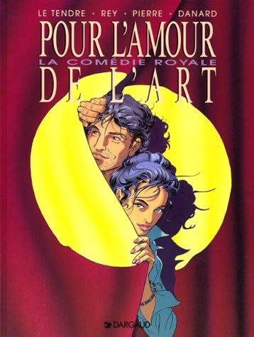 Pour l'amour de l'art, Tome 3 : La Comédie royale