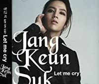 Let Me Cry by KEUN SUK JANG (2011-05-03)