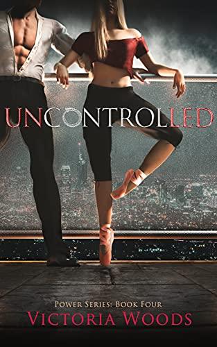 Uncontrolled: A Mafia Suspense Dark Romance (Power Series #4)