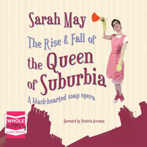 The Rise and Fall of the Queen of Suburbia cover art