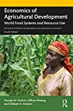 Economics of Agricultural Development: World Food Systems and Resource Use (Routledge Textbooks in Environmental and Agricultural Economics) (English Edition)