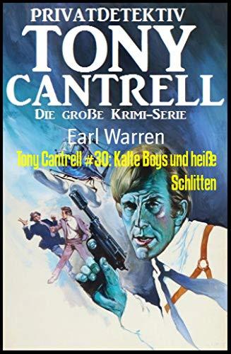 Tony Cantrell #30: Kalte Boys und heiße Schlitten: Kriminalroman