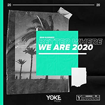 Better Where We Are 2020
