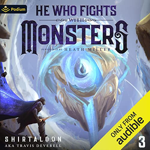 He Who Fights with Monsters 3 Audiobook By Shirtaloon, Travis Deverell cover art