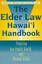 The Elder Law Hawaii Handbook: Protecting Your Health, Wealth, and Personal Wishes (Latitude 20 Books)