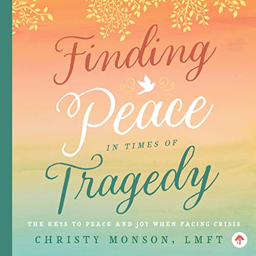 Finding Peace in Times of Tragedy audiobook cover art
