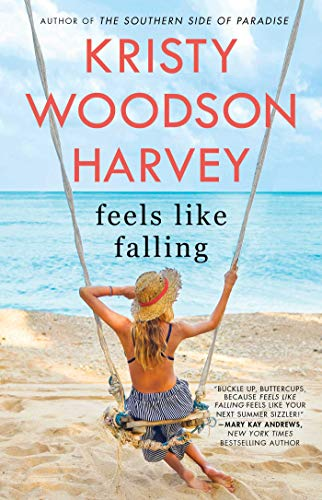 Feels Like Falling by [Kristy Woodson Harvey]