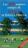 Los 100 mejores campos de Golf de España y Portugal (Guías del viajero) (Spanish Edition)
