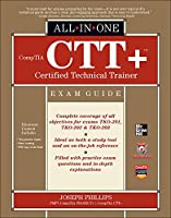 Comptia Ctt+ Certified Technical Trainer: All-in-one Exam Guide