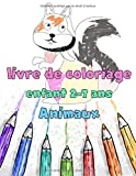 Livre De Coloriage Enfant 2-7 Ans Animaux: Un Cahier D'activités Mignon Pour Les Enfants, Filles Et Garçons De 30 Dessins A Colorier Amusants Et Charmant