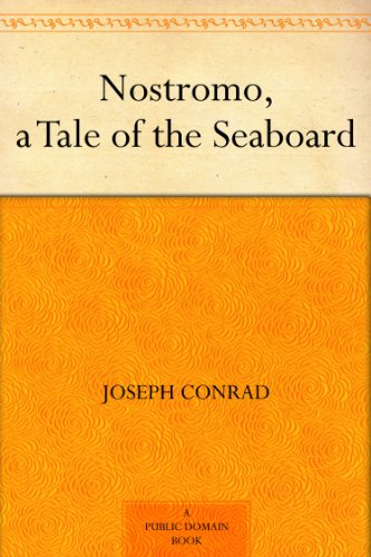 Nostromo, a Tale of the Seaboard (English Edition)