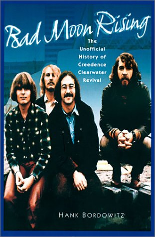 Bad Moon Rising: The Unofficial History of Creedence Clearwater Revival