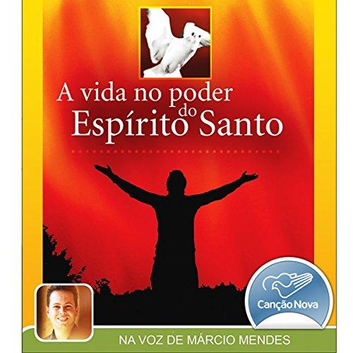 A Vida no Poder do Espírito Santo [The Life in the Power of the Holy Spirit] audiobook cover art