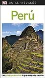 Guía Visual Perú: Las guías que enseñan lo que otras solo cuentan (Guías visuales)