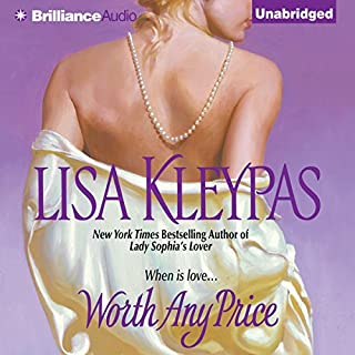 Worth Any Price                   By:                                                                                                                                 Lisa Kleypas                               Narrated by:                                                                                                                                 Susan Duerden                      Length: 9 hrs and 24 mins     639 ratings     Overall 4.4