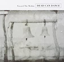 Toward The Within by Dead Can Dance (2008-11-18)
