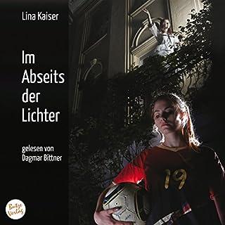 Im Abseits der Lichter                   Autor:                                                                                                                                 Lina Kaiser                               Sprecher:                                                                                                                                 Dagmar Bittner                      Spieldauer: 5 Std. und 24 Min.     138 Bewertungen     Gesamt 4,5