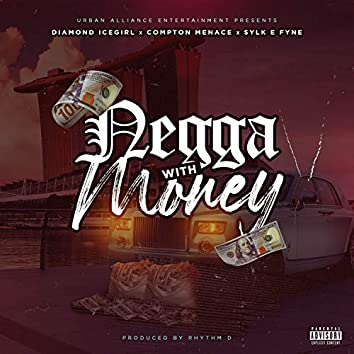 Negga With Money $$$