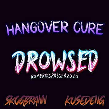 Drowsed 2020 (Hangover Cure)